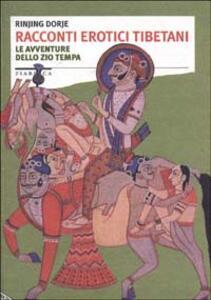Racconti erotici tibetani. Le avventure dello zio Tempa
