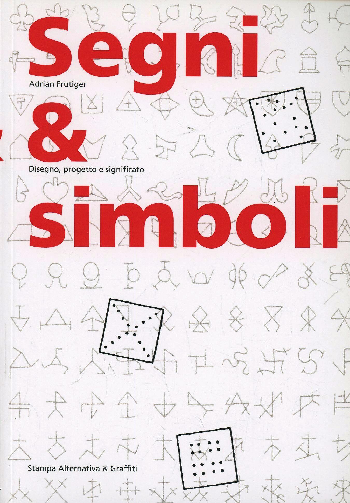 Segni & simboli. Disegno, progetto e significato