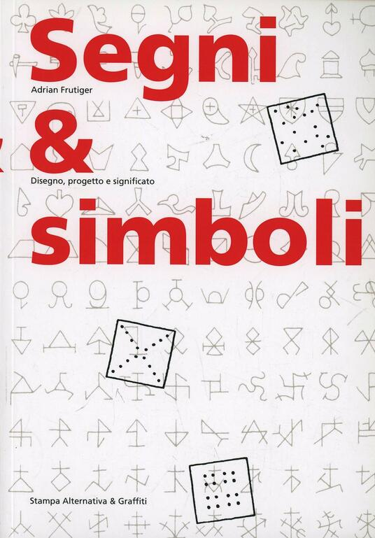 Segni & simboli. Disegno, progetto e significato - Adrian Frutiger - copertina