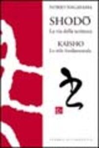 Shodo. La via della scrittura kaisho. Lo stile fondamentale