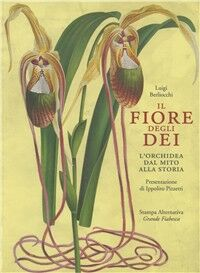 Il fiore degli dei. L'orchidea dal mito alla storia