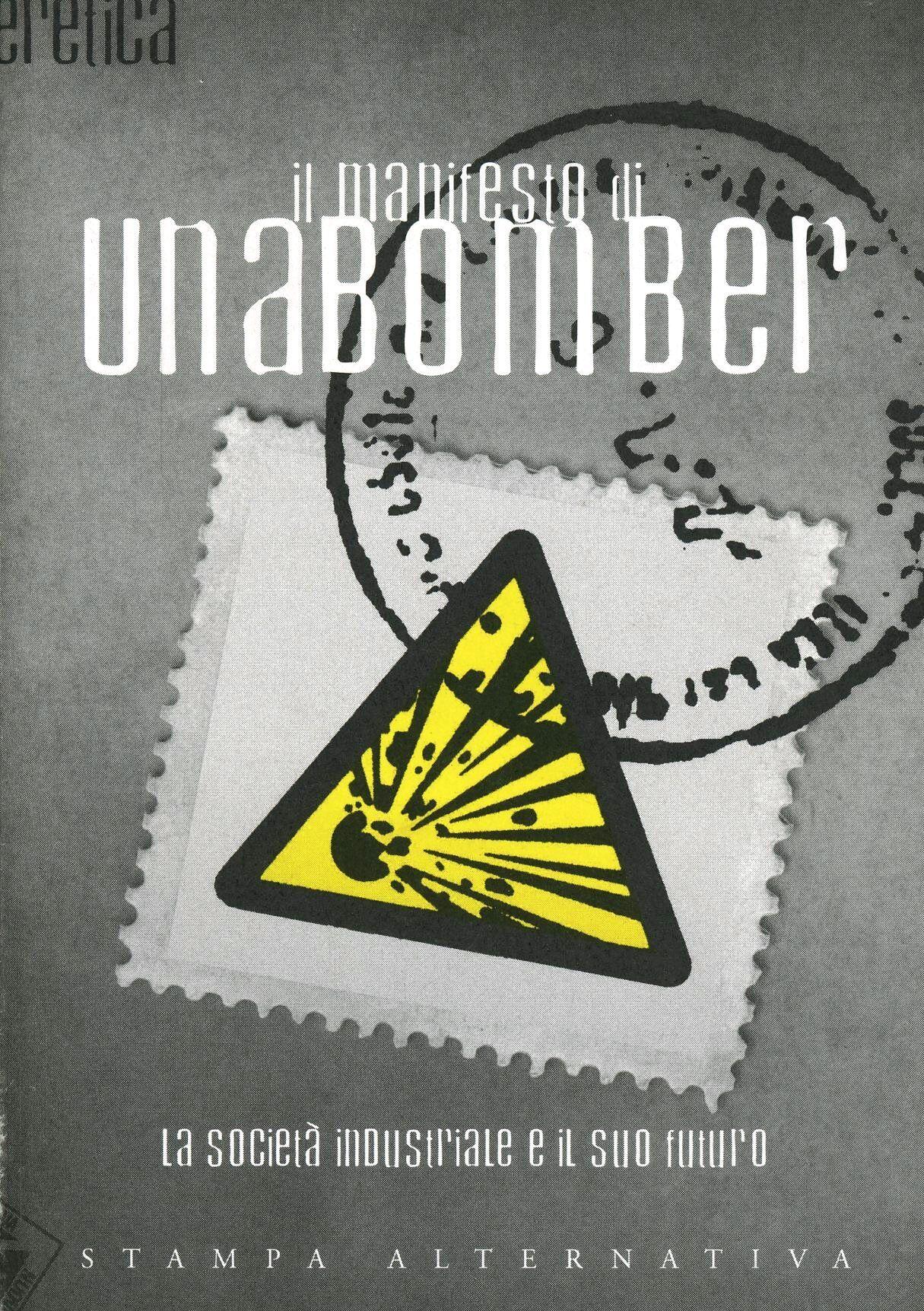Il manifesto di Unabomber. La società industriale e il suo futuro