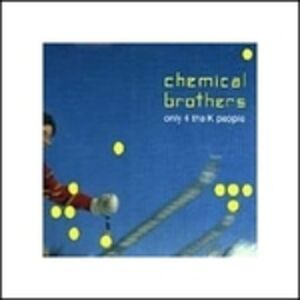 Chemical Brothers. Only 4 the K people. Con CD. Ediz. italiana e inglese