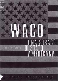 Waco. Una strage di Stato americana