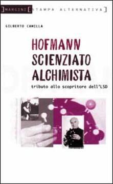 Ipabsantonioabatetrino.it Hofmann scienziato alchimista. Tributo allo scopritore dell'LSD Image