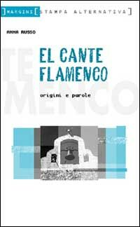 El cante flamenco. Origini e parole