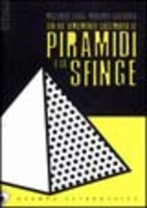 Chi ha veramente costruito le piramidi e la sfinge