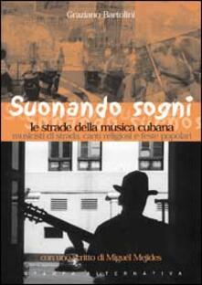 Suonare sogni a Cuba. Tocar sueños en Cuba. Con CD audio