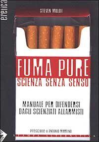 Fuma pure. Scienza senza senso