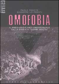 Omofobia. Il pregiudizio anti-omosessuale dalla Bibbia ai giorni nostri