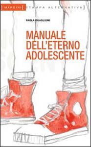 Manuale dell'eterno adolescente