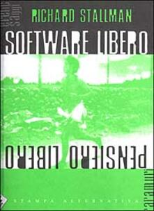 Software libero pensiero libero. Vol. 1 - Richard Stallman - copertina