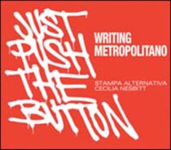 Writing metropolitano-Just push the button. Ediz. italiana e inglese