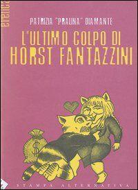 L' ultimo colpo di Horst Fantazzini