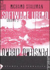 Software libero pensiero libero. Vol. 2