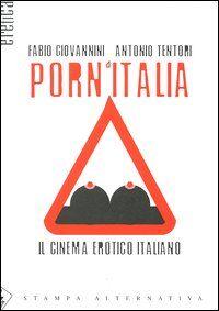 Porn'Italia. Il cinema erotico italiano