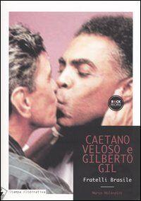 Caetano Veloso, Gilberto Gil. Fratelli Brasile