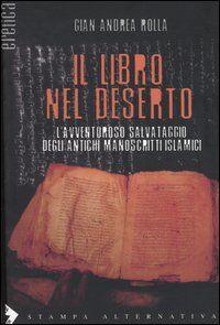 Il libro nel deserto. L'avventuroso salvataggio degli antichi manoscritti islamici