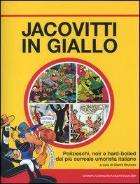 Jacovitti in giallo. Polizieschi, noir e hard-boiled del più surreale umorista italiano