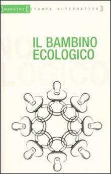 Filippodegasperi.it Il bambino ecologico Image