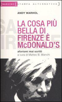 La cosa più bella di Firenze è MacDonald. Aforismi mai scritti