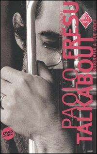 Paolo Fresu talkabout. Biografia a due voci. Con DVD