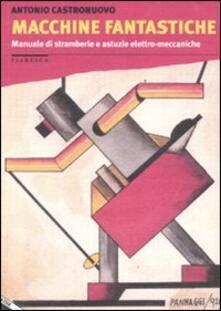 Librisulladiversita.it Macchine fantastiche. Manuale di stramberie e astuzie elettro-meccaniche Image