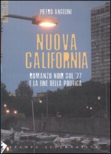 Radiospeed.it Nuova California. Romanzo noir sul '77 e la fine della politica Image