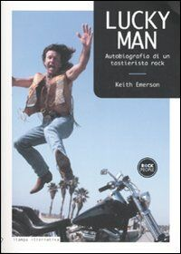 Lucky man. Autobiografia di un tastierista rock