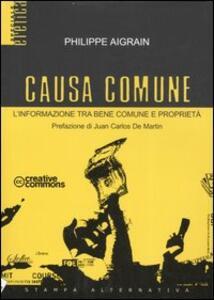 Causa comune. L'informazione tra bene comune e proprietà - Philippe Aigrain - copertina