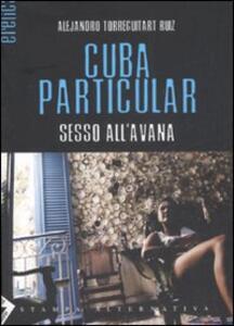 Cuba particular. Sesso all'Avana