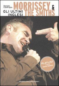 Morrissey & The Smits. Gli ultimi inglesi