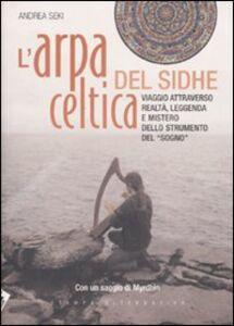 L' arpa celtica del Sidhe. Con CD Audio