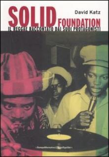 Winniearcher.com Solid foundation. Il reggae raccontato dai suoi protagonisti Image