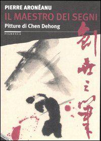 Il maestro dei segni. Pitture di Chen Dehong