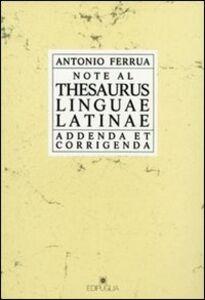 Note al Thesaurus linguae latinae. Addenda et corregenda