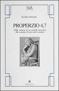 Properzio 4.7. Dalla variante di un modello letterario alla costante di una unità tematica