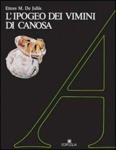 L' ipogeo dei vimini di Canosa