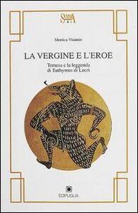 La vergine e l'eroe. Temesa e la leggenda di Euthymos di Locri