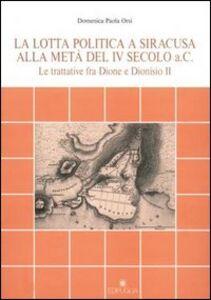 La lotta politica a Siracusa alla metà del IV secolo a. C.