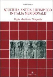 Scultura antica e reimpiego in Italia meridionale (Puglia, Basilicata, Campania)