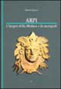 Arpi. L'ipogeo della Medusa e la necropoli