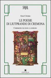 Le poesie di Liutprando di Cremona. Commento tra testo e contesto