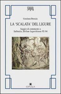 La scalata del ligure. Saggio di commento a Sallustio. Bellum Iugurthinum 92-94