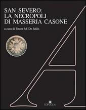 San Severo: la necropoli di Masseria Casone