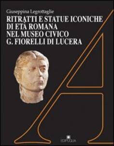 Ritratti e statue iconiche di età romana nel Museo civico Fiorelli di Lucera