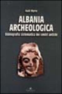 Albania archeologica. Bibliografia sistematica dei centri antichi
