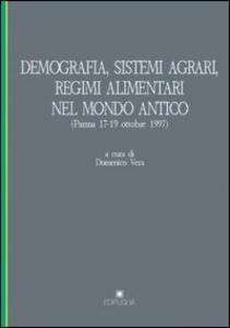 Demografia, sistemi agrari, regimi alimentari nel mondo antico. Atti del Convegno internazionale di studi (Parma, 17-19 ottobre 1997)