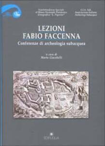 Lezioni Fabio Faccenna. Conferenze di archeologia subacquea