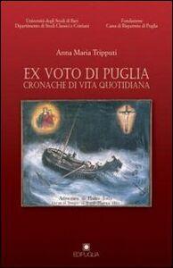 Ex voto di Puglia. Cronache di vita quotidiana